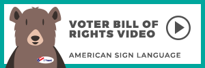 ASL Voter Bill of Rights Video Button