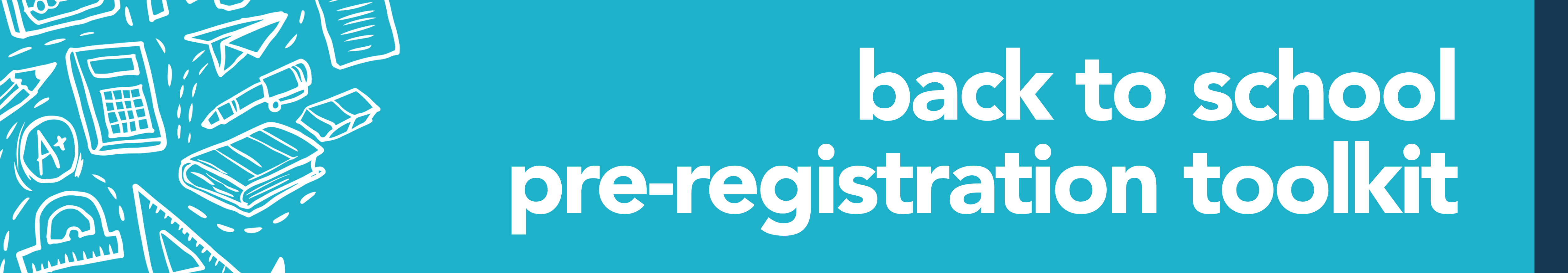 A banner that reads back to school pre-registration toolkit