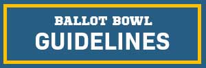 Ballot Bowl Guidelines