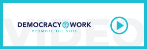 Democracy At Work Video Button