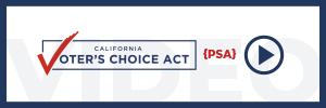 Voter's choice Act PSA